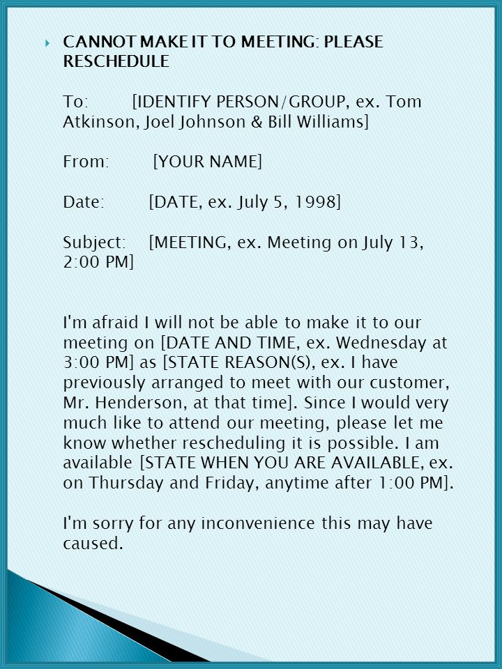 CANNOT MAKE IT TO MEETING: PLEASE RESCHEDULE To: [IDENTIFY PERSON/GROUP, ex.